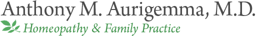 Dr. Anthony M. Aurigemma, M.D. : Homeopathy and Family Practice